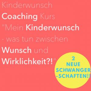 Schwangerschaft im Kinderwunsch Coaching Kurs