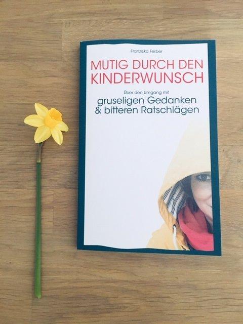 Kinderwunsch-mutig-gruselige Gedanken-bittere Ratschläge-Buch-Ferber-Kindersehnsucht-Babywunsch